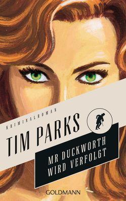 Mr. Duckworth wird verfolgt von Lohmann,  Sabine, Parks,  Tim
