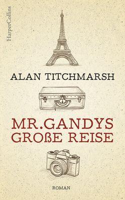 Mr. Gandys große Reise von Sturm,  Ursula C., Titchmarsh,  Alan