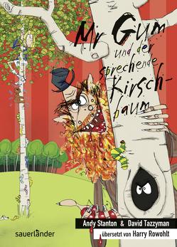 Mr Gum und der sprechende Kirschbaum von Rowohlt,  Harry, Stanton,  Andy, Tazzyman,  David