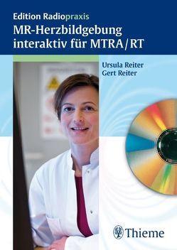 MR-Herzbildgebung interaktiv für MTRA / RT von Reiter,  Gert, Reiter,  Ursula