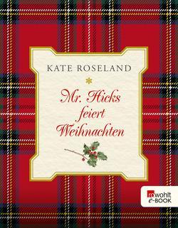Mr. Hicks feiert Weihnachten von Roseland,  Kate