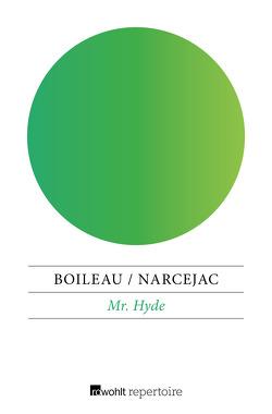 Mr. Hyde von Boileau,  Pierre, Narcejac,  Thomas, Weiss,  Stefanie