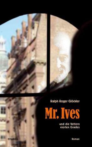 Mr. Ives und die Vettern vierten Grades von Glöckler,  Ralph R