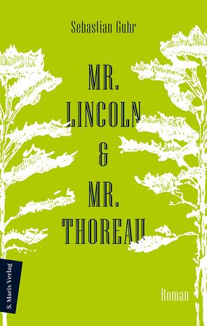 Mr. Lincoln & Mr. Thoreau von Sebastian Guhr