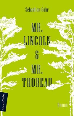 Mr. Lincoln & Mr. Thoreau von Guhr,  Sebastian