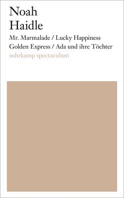Mr. Marmalade/Lucky Happiness Golden Express/Ada und ihre Töchter von Haidle,  Noah, Landes,  Brigitte