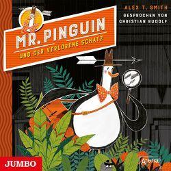 Mr. Pinguin und der verlorene Schatz von Rudolf,  Christian, Smith,  Alex T.