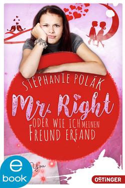 Mr. Right oder Wie ich meinen Freund erfand von Abrell,  Nico, Polák,  Stephanie