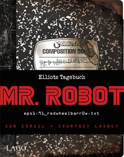 Mr. Robot Red Wheelbarrow von Esmail,  Sam, Looney,  Courtney