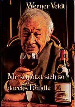 Mr schlotzt sich so durchs Ländle von Knitz, Veidt,  Werner