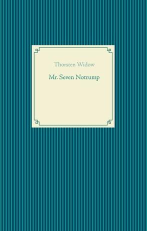 Mr. Seven Notrump von Widow,  Thorsten