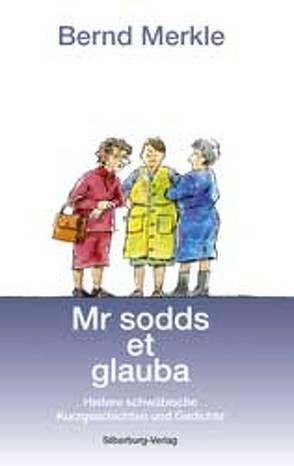 Mr sodds et glauba von Merkle,  Bernd, Merkle,  Helga