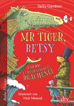 Mr Tiger, Betsy und das geheimnisvolle Drachenei von Gardner,  Sally, Hornfeck,  Susanne, Maland,  Nick
