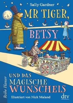 Mr Tiger, Betsy und das magische Wunscheis von Gardner,  Sally, Hornfeck,  Susanne, Maland,  Nick