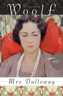 Mrs. Dalloway / Mrs Dalloway (Anaconda Paperback) von Kilian,  Kai, Woolf,  Virginia