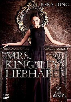 Mrs. Kingsleys Liebhaber Teil 3 von Jung,  Kera