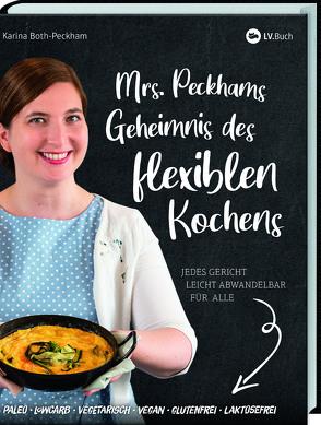 Mrs. Peckham's Geheimnis des flexiblen Kochens von Both-Peckham,  Karina