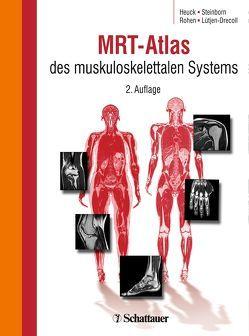 MRT-Atlas des muskuloskelettalen Systems von Heuck,  Andreas, Lütjen-Drecoll,  Elke, Rohen,  Johannes W, Steinborn,  Marc