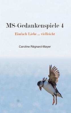MS-Gedankenspiele 4 von Regnard-Mayer,  Caroline