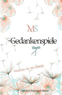 MS – Gedankenspiele Band 1 und 2 von Regnard-Mayer,  Caroline