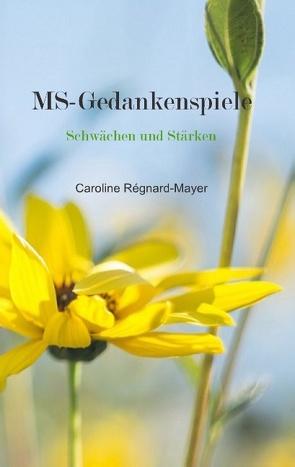 MS – Gedankenspiele von Regnard-Mayer,  Caroline