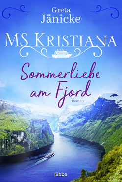 MS Kristiana – Sommerliebe am Fjord von Jänicke,  Greta