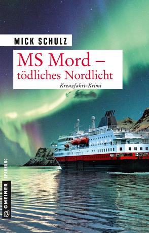 MS Mord – Tödliches Nordlicht von Schulz,  Mick