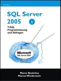 MS SQL Server 2005 – T-SQL Programmierung und Abfragen von Skulschus,  Marco, Wiederstein,  Marcus