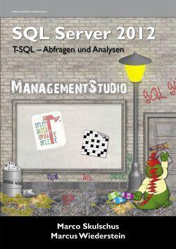 MS SQL Server 2012 (1) von Skulschus,  Marco, Wiederstein,  Marcus