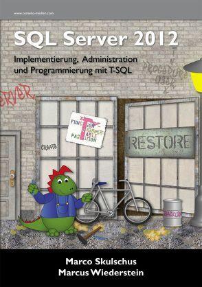 MS SQL Server 2012 (2) von Skulschus,  Marco, Wiederstein,  Marcus