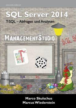 MS SQL Server 2014 von Skulschus,  Marco, Wiederstein,  Marcus