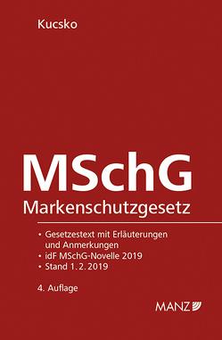 Markenschutzgesetz – MSchG von Kucsko,  Guido