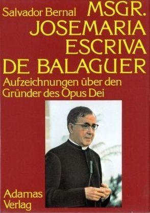Msgr. Josemaría Escrivá de Balaguer von Banus,  Enrique, Bernal,  Salvador