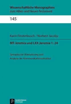 MT-Jeremia und LXX-Jeremia 1-24 von Breytenbach,  Jan Cillers Cillers, Finsterbusch,  Karin, Jacoby,  Norbert, Janowski,  Bernd, Lichtenberger,  Hermann, Schnocks,  Johannes