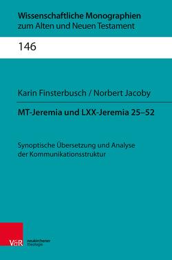 MT-Jeremia und LXX-Jeremia 25–52 von Breytenbach,  Jan Cillers Cillers, Finsterbusch,  Karin, Jacoby,  Norbert, Janowski,  Bernd, Leuenberger,  Martin, Lichtenberger,  Hermann, Lieu,  Judith M., Schnocks,  Johannes, Tilly,  Michael