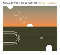 MU! oder PEOPLE MUST BE PUNISHED von Grehn,  Kai