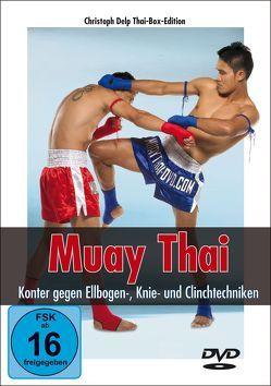 Muay Thai DVD – Konter gegen Ellbogen-, Knie- und Clinchtechniken von Delp,  Christoph