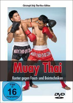 Muay Thai DVD – Konter gegen Faust- und Beintechniken von Delp,  Christoph