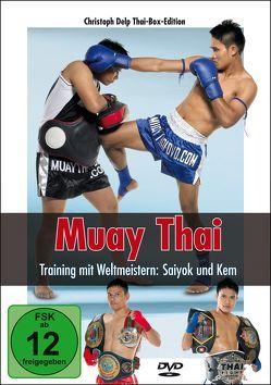 Muay Thai DVD – Training mit Weltmeistern: Saiyok und Kem von Delp,  Christoph