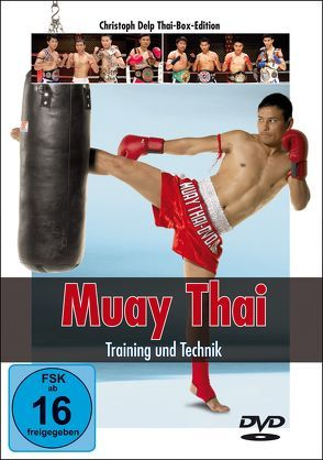 Muay Thai DVD – Training und Technik von Delp,  Christoph