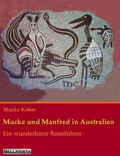 Mucke und Manfred in Australien von Kober,  Mucke