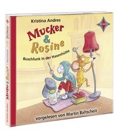 Mucker & Rosine – Buschfunk in der Hasenhütte von Andres,  Kristina, Baltscheit,  Martin