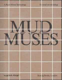 Mud Muses – A Rant about Technology von Bang Larsen,  Lars