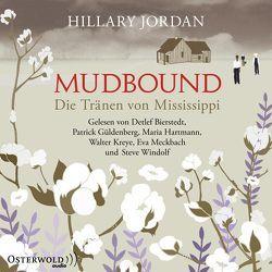 Mudbound – Die Tränen von Mississippi von Dufner,  Karin, Güldenberg,  Patrick, Jordan,  Hillary, Meckbach,  Eva