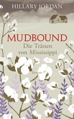 Mudbound – Die Tränen von Mississippi von Dufner,  Karin, Jordan,  Hillary