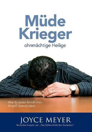 Müde Krieger, ohnmächtige Heilige von Meyer,  Joyce
