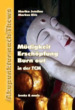 Müdigkeit – Erschöpfung – Burn out in der TCM von Jetelina,  Marika, Ritz,  Markus