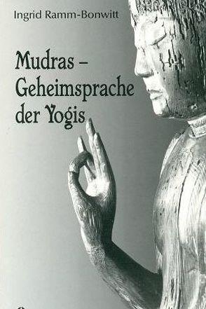 Mudras – Geheimsprache der Yogis von Ramm-Bonwitt,  Ingrid