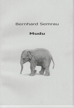 Mudu von Bernhard,  Semrau