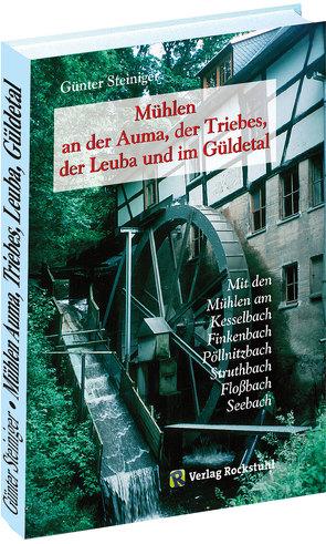 Mühlen an der Auma, der Triebes, der Leuba und im Güldetal von Steiniger,  Günter
